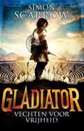 Gladiator 1 : Vechten voor vrijheid | Simon Scarrow |