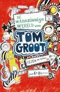 De waanzinnige wereld van Tom Groot | Liz Pichon |