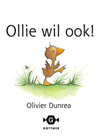 Ollie wil ook!   Olivier Dunrea  