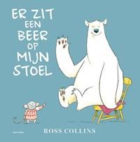 Er zit een beer op mijn stoel   Ross Collins  