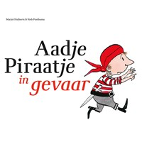 Aadje Piraatje in gevaar | Marjet Huiberts |