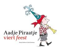 Aadje Piraatje viert feest   Marjet Huiberts  