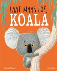 Laat maar los, Koala   Rachel Bright  