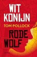 Wit Konijn / Rode Wolf | Tom Pollock |