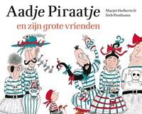 Aadje Piraatje en zijn grote vrienden | Marjet Huiberts |