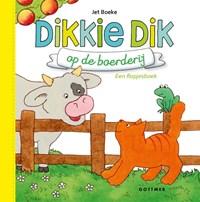 Dikkie Dik op de boerderij   Jet Boeke  