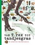 Van T. rex tot tandjesgras   Jan Paul Schutten  