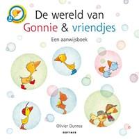 De wereld van Gonnie & vriendjes   Olivier Dunrea  