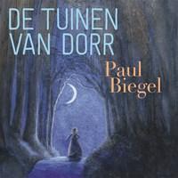 De tuinen van Dorr   Paul Biegel  