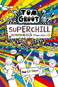 Superchill schoolreisje (maar echt...) | Liz Pichon |