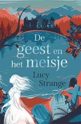 De geest en het meisje | Lucy Strange | 9789025774769