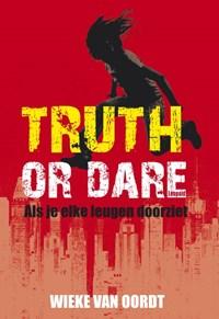 Truth or dare | Wieke van Oordt |