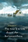 De zee kwam door de brievenbus | Selma Noort |