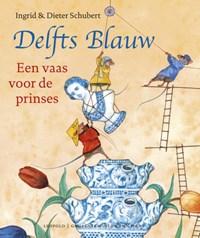 Delfts Blauw | Ingrid Schubert ; Dieter Schubert |
