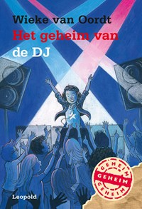 Het geheim van de DJ | Wieke van Oordt ; ivan & ilia |