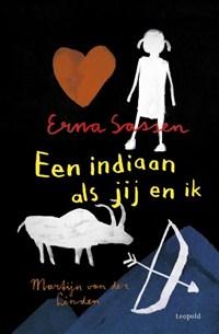 Een indiaan als jij en ik | Erna Sassen |