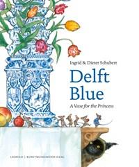 Delft Blue | Ingrid Schubert ; Dieter Schubert |