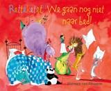 Retteketet! We gaan nog niet naar bed!   Harmen van Straaten   9789025874797