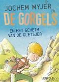 De Gorgels en het geheim van de gletsjer | Jochem Myjer |