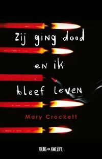 Zij ging dood en ik bleef leven | Mary Crockett |