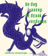 De dag waarop de draak verdween   Annemarie van Haeringen   9789025877255