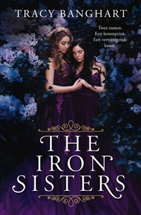 The Iron Sisters   Tracy Banghart  