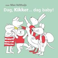Dag, Kikker... dag baby! | Max Velthuijs |