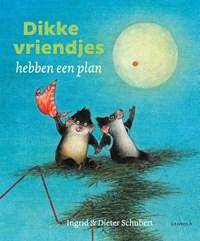 Dikke vriendjes hebben een plan | Dieter Schubert ; Ingrid Schubert |