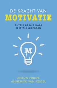 De kracht van motivatie | Annemiek van Kessel; Anton Philips |