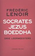 Socrates, Jezus, Boeddha | Frédéric Lenoir |