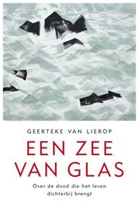 Een zee van glas | Geerteke van Lierop |