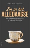 Zin in het alledaagse | Peter Henk Steenhuis |