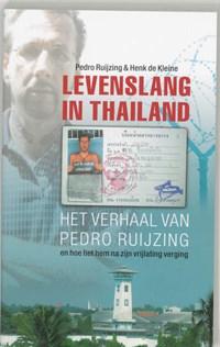 Levenslang in Thailand   Pedro Ruijzing ; Henk de Kleine  