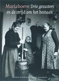 Mariahoeve drie gezusters en de strijd om het bestaan   B. Overeem ; B. Paasman  