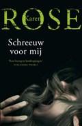 Schreeuw voor mij   Karen Rose  