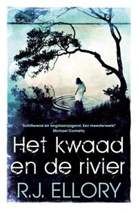 Het kwaad en de rivier   R.J. Ellory  