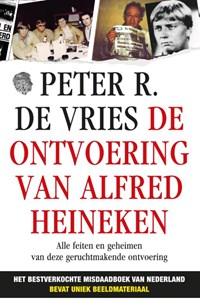 De ontvoering van Alfred Heineken | Peter R. de Vries |