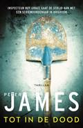 Tot in de dood | Peter James |