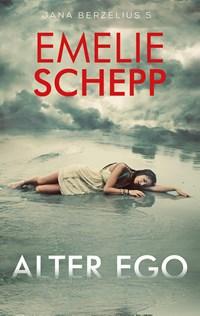 Alter ego   Emelie Schepp  