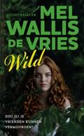 Wild | Mel Wallis de Vries |
