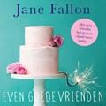 Even goede vrienden | Jane Fallon |