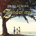 Zonder mij | Dani Atkins |