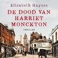 De dood van Harriet Monckton   Elizabeth Haynes  