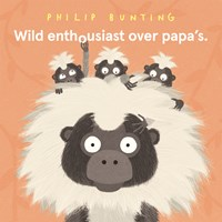 Wild enthousiast over papa's   Philip Bunting  