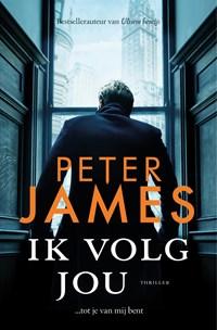 Ik volg jou | Peter James |