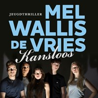 Kansloos | Mel Wallis de Vries |