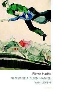 Filosofie als een manier van leven | Pierre Hadot |