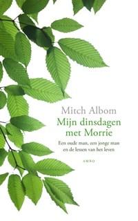Mijn dinsdagen met Morrie   Mitch Albom  