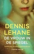 De vrouw in de spiegel   Dennis Lehane  
