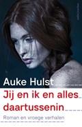 Jij en ik en alles daartussenin | Auke Hulst |
